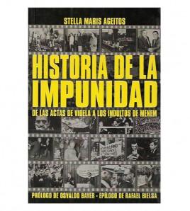 HISTORIA DE LA IMPUNIDAD. De las actas de Videla a los indultos de Menem