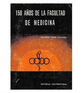 150 AÑOS DE LA FACULTAD DE MEDICINA 1827-1977