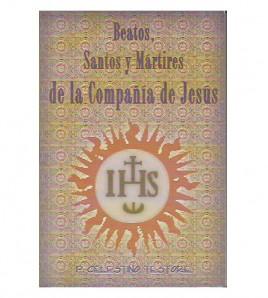BEATOS, SANTOS Y MÁRTIRES DE LA COMPAÑÍA DE JESÚS