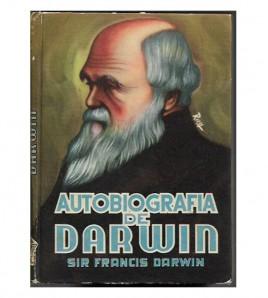 AUTOBIOGRAFÍA DE DARWIN, SEGUIDA DE RECUERDOS DE LA VIDA DE MI PADRE Y LA RELIGIÓN DE DARWIN