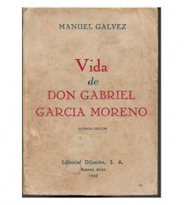 VIDA DE DON GABRIEL GARCIA MORENO