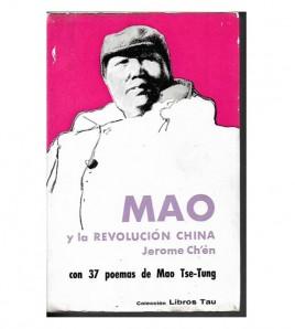 MAO Y LA REVOLUCIÓN CHINA, con 37 poemas de Mao Tse-Tung