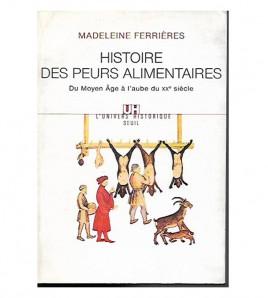 HISTOIRE DES PEURS ALIMENTAIRES DU MOYEN ÂGE À L'AUBE DU XXE SIÈCLE