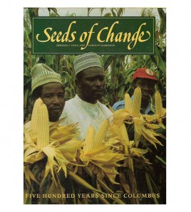 SEEDS OF CHANGE. A QUINCENTENNIAL COMMEMORATION