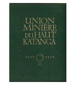 UNION MINIÈRE DU HAUT KATANGA, 1906-1956