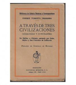 A TRAVÉS DE TRES CIVILIZACIONES (ANALOGÍAS Y CONTRASTES)