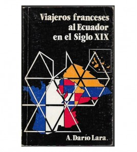 VIAJEROS FRANCESES AL ECUADOR EN EL SIGLO XIX. VOL. I