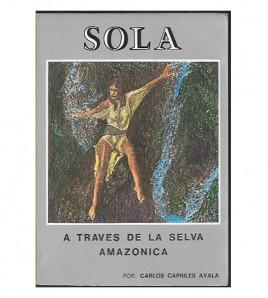 SOLA A TRAVÉS DE LA SELVA AMAZÓNICA