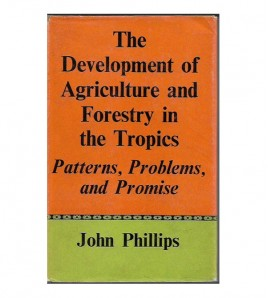 THE DEVELOPMENT OF AGRICULTURE AND FORESTRY IN THE TROPICS. Patterns, problems, and promise
