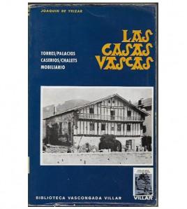 LAS CASAS VASCAS. TORRES, PALACIOS, CASERÍOS, CHALETS, MOBILIARIO
