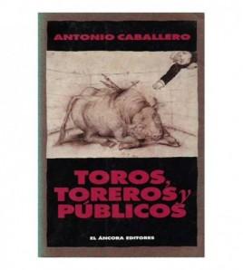 TOROS, TOREROS Y PUBLICOS