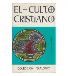 EL CULTO CRISTIANO Su...