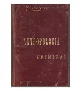 LA ANTROPOLOGÍA CRIMINAL