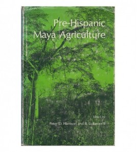 PRE-HISPANIC MAYA AGRICULTURE